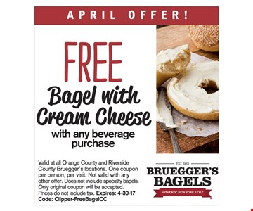 Free bagel with cream cheese with purchase.