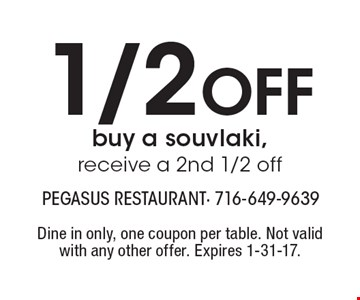 1/2 Off buy a souvlaki, receive a 2nd 1/2 off. Dine in only, one coupon per table. Not valid with any other offer. Expires 1-31-17.