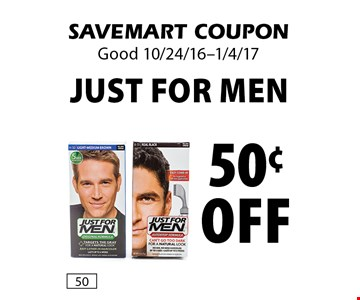 50¢ off Just For Men. SAVEMART COUPON. Good 10/24/16-1/4/17