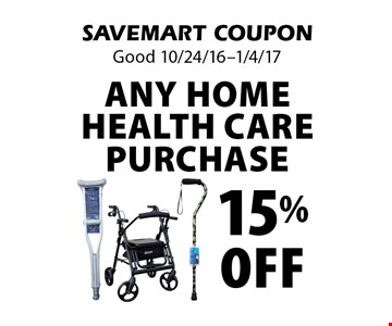15% Off Any Home Health Care Purchase. SAVEMART COUPON. Good 10/24/16-1/4/17.