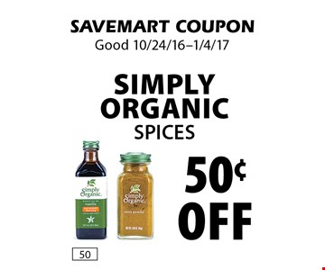 50¢ Off Simply Organic Spices. SAVEMART COUPON. Good 10/24/16-1/4/17