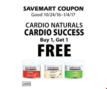 Buy 1, Get 1 Free. Cardio Naturals Cardio Success. SAVEMART COUPON. Good 10/24/16-1/4/17.