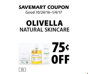 75¢ Off Olivella Natural Skincare. SAVEMART COUPON. Good 10/24/16-1/4/17.