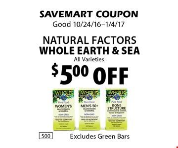 $5.00 Off Natural Factors Whole Earth & Sea. SAVEMART COUPON. Good 10/24/16-1/4/17.