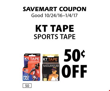 50¢ Off KT TapeSports tape. SAVEMART COUPON. Good 10/24/16-1/4/17