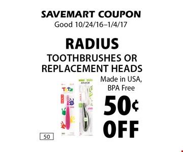 50¢ Off Radius Made in USA, BPA Free. SAVEMART COUPON. Good 10/24/16-1/4/17.