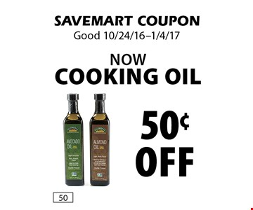 50¢ off NOW Cooking Oil. SAVEMART COUPON. Good 10/24/16-1/4/17.