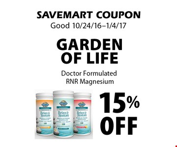 15% Off Garden Of Life Doctor Formulated RNR Magnesium. SAVEMART COUPON. Good 10/24/16-1/4/17