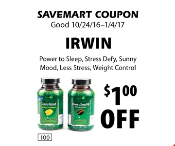 $1.00 off Irwin Power to Sleep, Stress Defy, Sunny Mood, Less Stress, Weight Control. SAVEMART COUPON. Good 10/24/16-1/4/17.