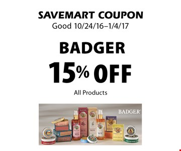 15% Off Badger. All Products. SAVEMART COUPON. Good 10/24/16-1/4/17