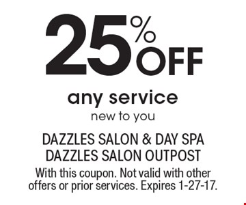25% Off any service new to you. With this coupon. Not valid with other offers or prior services. Expires 1-27-17.