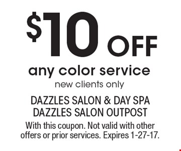$10 off any color service. New clients only. With this coupon. Not valid with other offers or prior services. Expires 1-27-17.