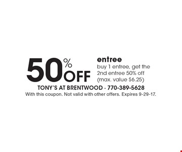 50% Off entree. Buy 1 entree, get the 2nd entree 50% off (max. value $6.25). With this coupon. Not valid with other offers. Expires 9-29-17.