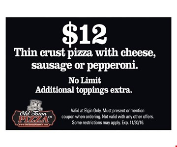 $12 Thin Crust Pizza