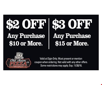 $2 Off Any Purchase of $10 Or More OR $3 Off Any Purchase of $15 Or More