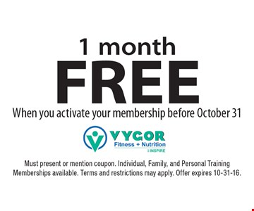 FREE 1 month. When you activate your membership before October 31. Must present or mention coupon. Individual, Family, and Personal Training Memberships available. Terms and restrictions may apply. Offer expires 10-31-16.