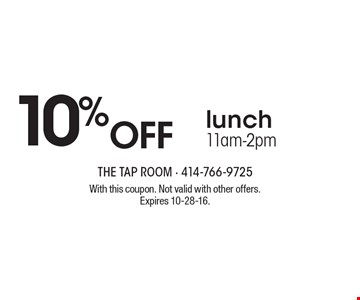 10% off lunch. 11am-2pm. With this coupon. Not valid with other offers. Expires 10-28-16.