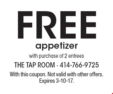 Free appetizer with purchase of 2 entrees. With this coupon. Not valid with other offers. Expires 3-10-17.