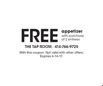 Free appetizer with purchase of 2 entrees. With this coupon. Not valid with other offers. Expires 4-14-17.