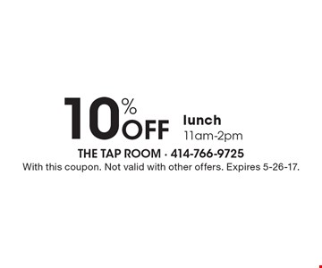 10% off lunch, 11am-2pm. With this coupon. Not valid with other offers. Expires 5-26-17.