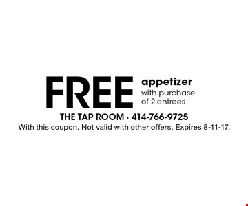 Free appetizer with purchase of 2 entrees. With this coupon. Not valid with other offers. Expires 8-11-17.