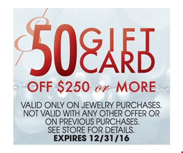 $50 gift card off $250 or more
