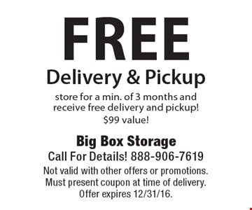 FREE Delivery & Pickup store for a min. of 3 months and receive free delivery and pickup! $99 value!. Not valid with other offers or promotions. Must present coupon at time of delivery. Offer expires 12/31/16.