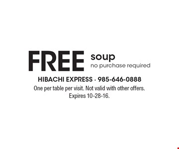 Free soup. No purchase required. One per table per visit. Not valid with other offers. Expires 10-28-16.