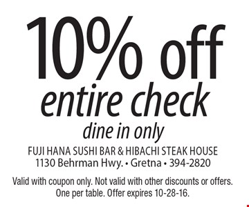 10% off entire check dine in only. Valid with coupon only. Not valid with other discounts or offers. One per table. Offer expires 10-28-16.