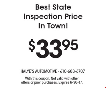 $33.95 Best State Inspection Price In Town! With this coupon. Not valid with other offers or prior purchases. Expires 6-30-17.