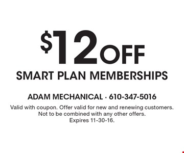 $12 Off smart plan memberships. Valid with coupon. Offer valid for new and renewing customers. Not to be combined with any other offers. Expires 11-30-16.