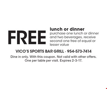Free lunch or dinner purchase one lunch or dinner and two beverages, receive second one free of equal or lesser value. Dine in only. With this coupon. Not valid with other offers. One per table per visit. Expires 2-3-17.