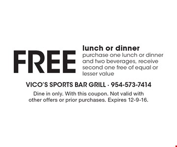 Free lunch or dinner. Purchase one lunch or dinner and two beverages, receive second one free of equal or lesser value. Dine in only. With this coupon. Not valid with other offers or prior purchases. Expires 12-9-16.