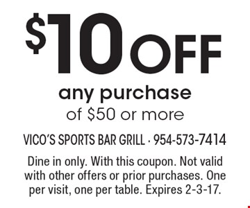 $10 Off any purchase of $50 or more. Dine in only. With this coupon. Not valid with other offers or prior purchases. One per visit, one per table. Expires 2-3-17.