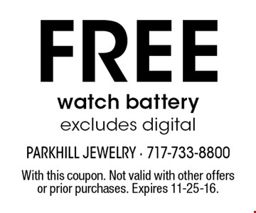 Free watch battery excludes digital. With this coupon. Not valid with other offers or prior purchases. Expires 11-25-16.