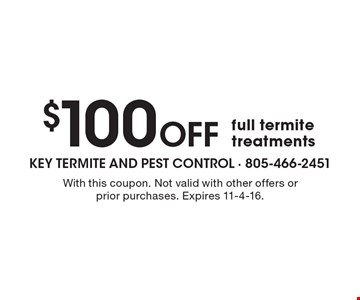 $100 OFF full termite treatments. With this coupon. Not valid with other offers or prior purchases. Expires 11-4-16.