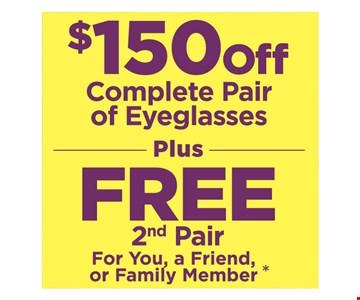 $150 Off Complete Pair Of Eyeglasses Plus Free 2nd Pair