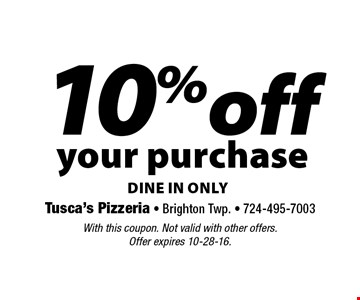 10% off your purchase. Dine in only. With this coupon. Not valid with other offers. Offer expires 10-28-16.