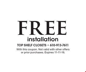 Free installation. With this coupon. Not valid with other offers or prior purchases. Expires 11-11-16.