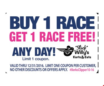 Buy 1 race, get 1 race free. Any day. Limit 1 coupon. Valid ID required. Valid through 12/31/16. Limit one coupon per customer. No other discounts apply.