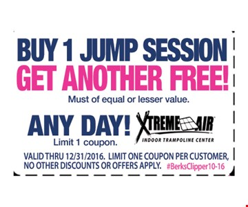 Buy 1 jump session get another free. Must of equal or lesser value. Any day. Limit 1 coupon. Valid ID required. Valid through 12/31/16. Limit one coupon per customer. No other discounts apply.