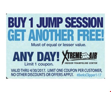 Buy 1 jump session, get another free. Must of equal or lesser value. Any day! Limit 1 coupon. Valid thru 4/30/17. Limit one coupon per customer. No other discounts or offers apply. #BerksClipper 1-17