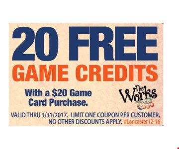 20 free game credits with a $20 game card purchase. Valid thru 3/31/2017. Limit one coupon per customer. No other discounts apply. #Lancaster12-16.