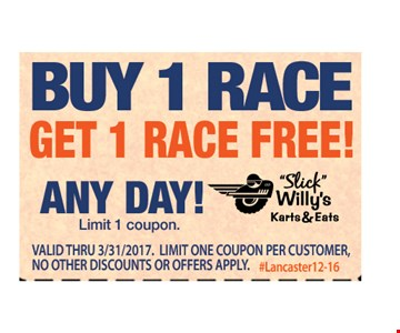 Buy 1 race, get 1 race free! Any day! Limit 1 coupon. Valid ID required. Valid thru 3/31/2017. Limit one coupon per customer. No other discounts apply. #Lancaster12-16.