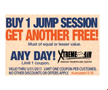 Buy 1 jump session, get another free! Must of equal or lesser value. Any day! Limit 1 coupon. Valid thru 3/31/17. Limit one coupon per customer. No other discounts or offers apply. #Lancaster12-16.