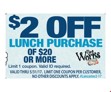 $ 2 Off Lunch Purchase Of $20 Or More. Limit 1 coupon. Valid ID required. Valid thru 5/31/17. Limit one coupon per customer, no other discounts apply. #Lancaster2-17