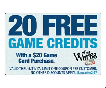 20 FREE Game Credits. With a $20 Game Cared Purchase. Valid thru 5/31/17. Limit one coupon per customer, no other discounts apply. #Lancaster2-17