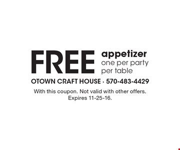 Free appetizer. One per party per table. With this coupon. Not valid with other offers. Expires 11-25-16.