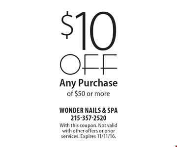 $10 OFF Any Purchase of $50 or more. With this coupon. Not valid with other offers or prior services. Expires 11/11/16.