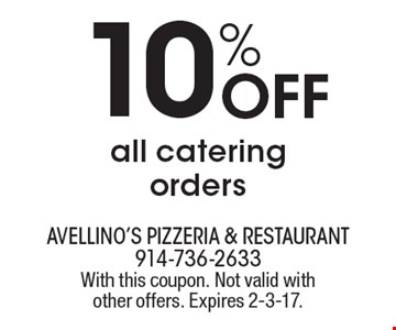 10% Off all catering orders. With this coupon. Not valid with other offers. Expires 2-3-17.